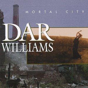 Mortal City - Dar Williams