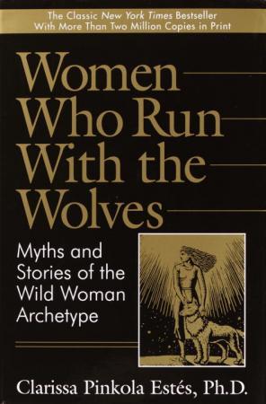 Clarissa Pinkola Estés, 'Women Who Run With the Wolves'